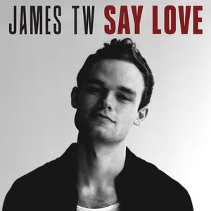 JAMES TW - Say Love