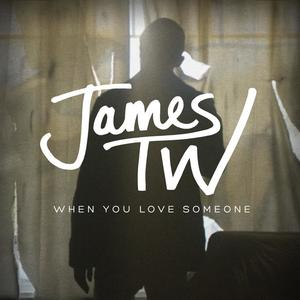 James TW - When You Love Someone