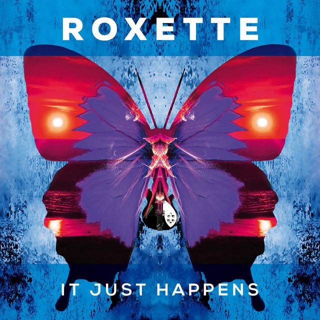 Roxette - It Just Happens