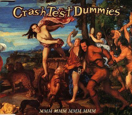 Crash Test Dummies - Mmm Mmm Mmm