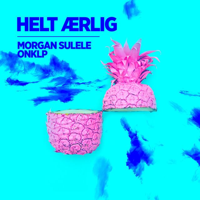 Morgan Sulele - Helt Ærlig feat. OnklP