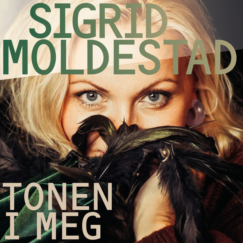 Sigrid Moldestad - Ikkje vere ein, men to