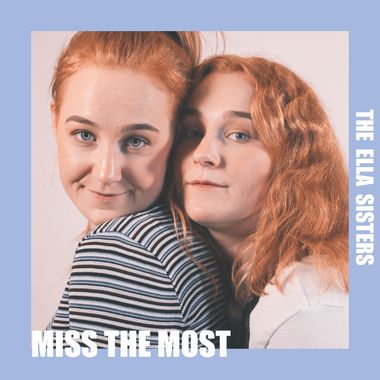 The Ella Sisters - Miss The Most