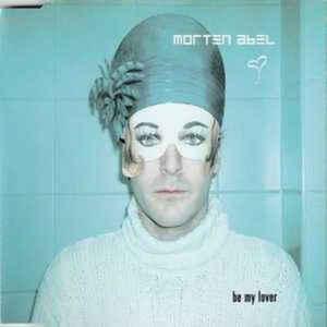 Morten Abel - Be My Lover